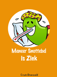 Meneer Snottebel is ziek